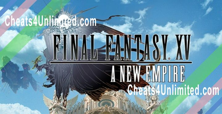 Final Fantasy XV: A New Empire Hack